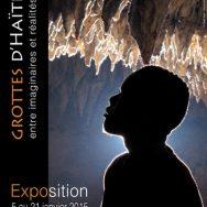 Exposition – Grottes d'Haïti,entre imaginaires et réalités